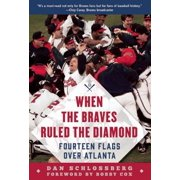 When the Braves Ruled the Diamond - eBook