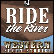 Ride the River - Audiobook
