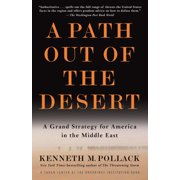 A Path Out of the Desert : A Grand Strategy for America in the Middle East
