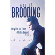 Age of Brooding : Early Life and Times of Robin Blessed - Part Four