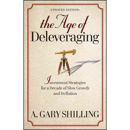 The Age of Deleveraging, Updated Edition : Investment Strategies for a Decade of Slow Growth and