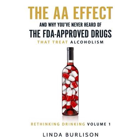 The AA Effect & Why You've Never Heard of the Fda-Approved Drugs That Treat (Drug Treats)