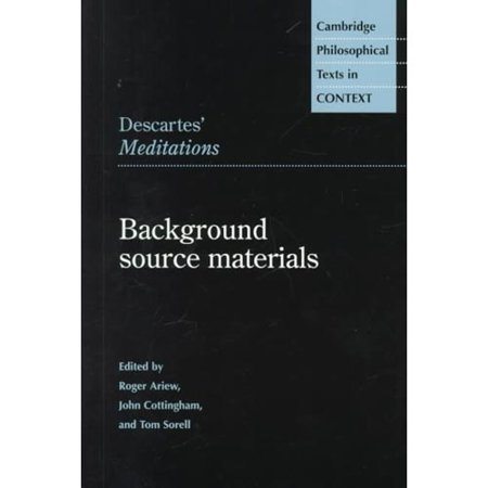 Descartes' Meditations: Background Source Materials