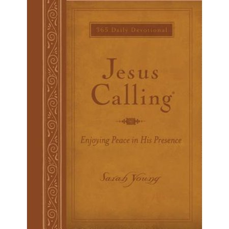 Jesus Calling (Large Print Leathersoft) : Enjoying Peace in His Presence (with Full Scriptures) ()