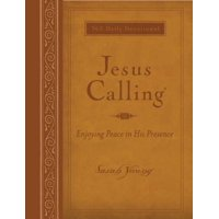 Jesus Calling (Large Print Leathersoft) : Enjoying Peace in His Presence (with Full Scriptures)