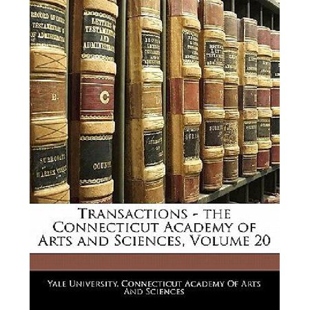 Transactions   The Connecticut Academy Of Arts And Sciences  Volume 20