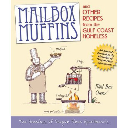 Mailbox Muffins And Other Recipes From The Gulf Coast Homeless