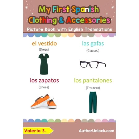 My First Spanish Clothing & Accessories Picture Book with English Translations -