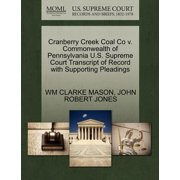 Cranberry Creek Coal Co V. Commonwealth of Pennsylvania U.S. Supreme Court Transcript of Record with Supporting Pleadings