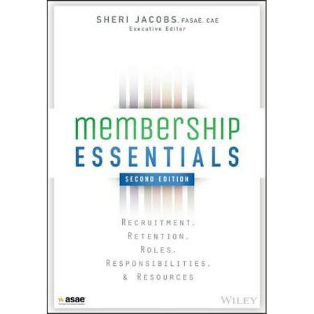 Membership Essentials : Recruitment, Retention, Roles, Responsibilities, and