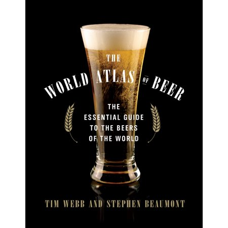 The World Atlas of Beer : The Essential Guide to the Beers of the World ()