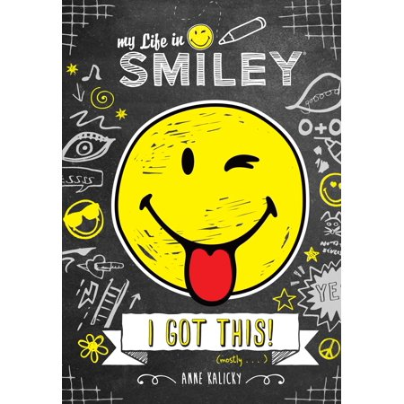 My Life in Smiley (Book 2 in Smiley series) : I Got