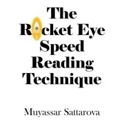 The Rocket Eye Speed Reading Technique - eBook