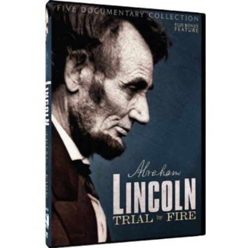 Abraham Lincoln: Trial by Fire: Five Documentary Collection by MIL CREEK