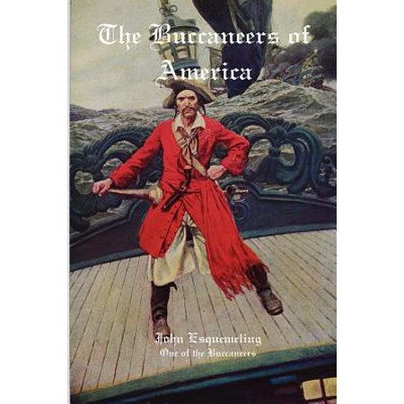 Captain Morgan Swords (The Buccaneers of America : A Firsthand Account of Life with the Caribbean Pirates Captain Henry Morgan, Francis Lolonois, and Pierre La Grande )