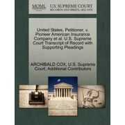 United States, Petitioner, V. Pioneer American Insurance Company et al. U.S. Supreme Court Transcript of Record with Supporting Pleadings