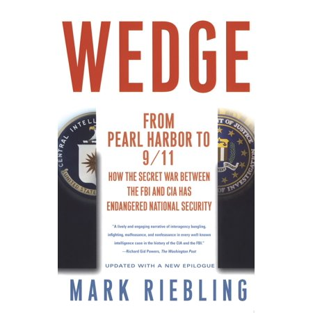 Wedge : From Pearl Harbor to 9/11: How the Secret War between the FBI and CIA Has Endangered National (The National Harbor In Maryland)