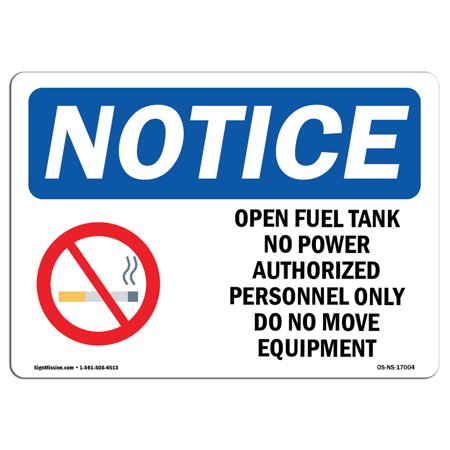OSHA Notice Sign - Open Fuel Tank No Power Authorized   Choose from: Aluminum, Rigid Plastic or Vinyl Label Decal   Protect Your Business, Construction Site, Warehouse & Shop Area (Aluminum Open Top)