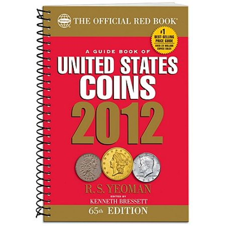 2012 Guide Book of United States Coins: Red Book (Official Red Book: A Guide Book of United States Coins), R. S.