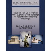 Southern Pac Co V. Thomas U.S. Supreme Court Transcript of Record with Supporting Pleadings