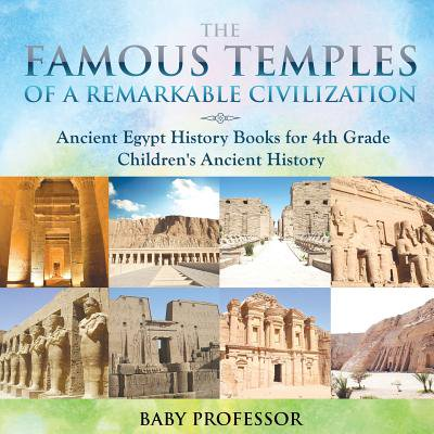 The Famous Temples of a Remarkable Civilization - Ancient Egypt History Books for 4th Grade Children's Ancient History (Famous Couples In History Halloween)