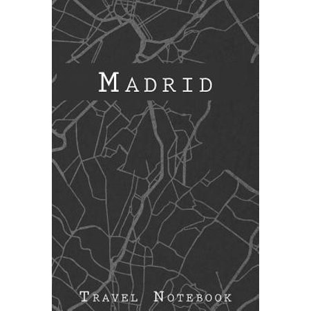 Madrid Travel Notebook: 6x9 Travel Journal with prompts and Checklists perfect gift for your Trip to Madrid (Spain) for every Traveler (Best Us Trips For Solo Travelers)