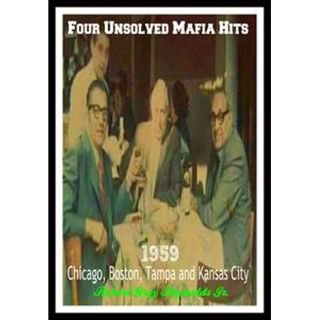 Four Unsolved Mafia Hits 1959 Chicago, Boston, Tampa and Kansas City - eBook - Party City Tampa Hours