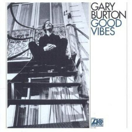 Burton  Gary   Good Vibes