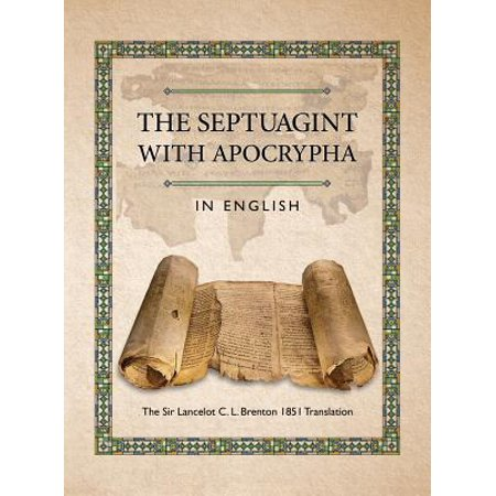 The Septuagint with Apocrypha in English : The Sir Lancelot C. L. Brenton 1851