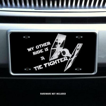My Other Ride Is A Tie Fighter Star Wars Vanity Front License Plate Tag KCE057