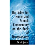 The Bible for Home and School : Commentary on the Book of Deuteronomy
