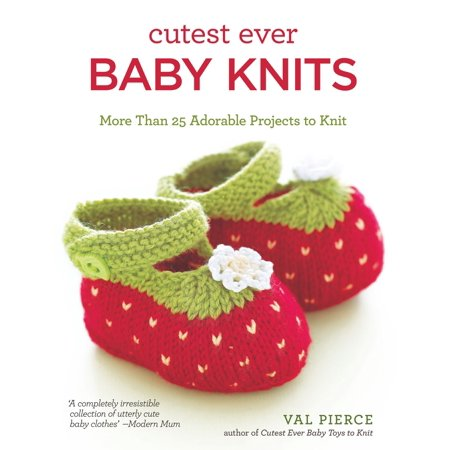 Cutest Ever Baby Knits: More Than 25 Adorable Projects to Knit - eBook - Cutest Person Ever