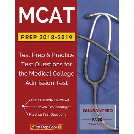 MCAT Prep 2018-2019 : Test Prep & Practice Test Questions for the Medical College Admission Test