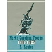 North Carolina Troops, 1861-1865: A Roster: North Carolina Troops, 1861-1865: A Roster, Volume 14: Infantry (57th, 58th, 60th, and 61st Regiments) (Hardcover)