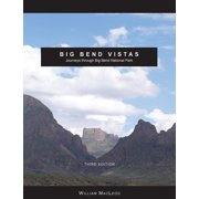 Big Bend Vistas : Journeys through Big Bend National Park - Paperback