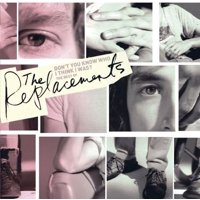 Don't You Know Who I Think I Was?: The Best Of The Replacements (CD)