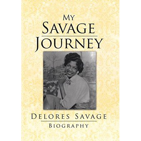 My Savage Journey  My Biography