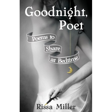 Goodnight, Poet: Poems to Share at Bedtime (Love Poems For Him By Famous Poets)