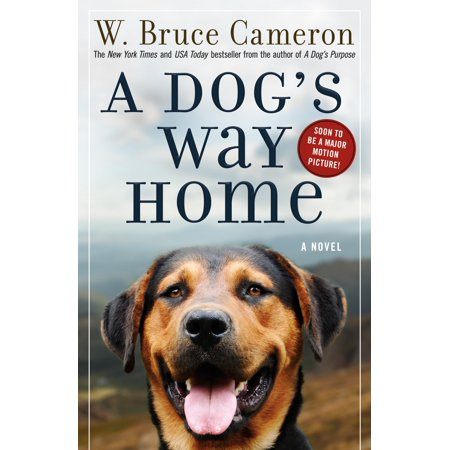 A Dog's Way Home (A Dogs Way Home W Bruce Cameron)