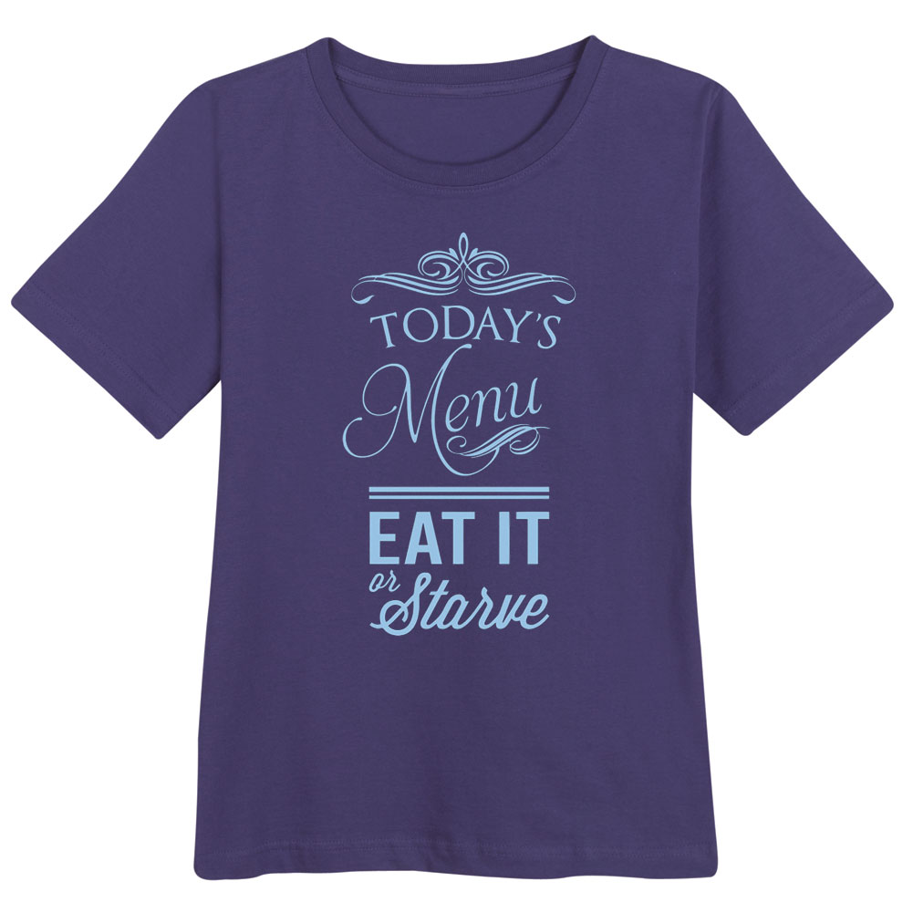 Women's Today's Menu Eat It Or Starve - Funny Ladies T-Shirt