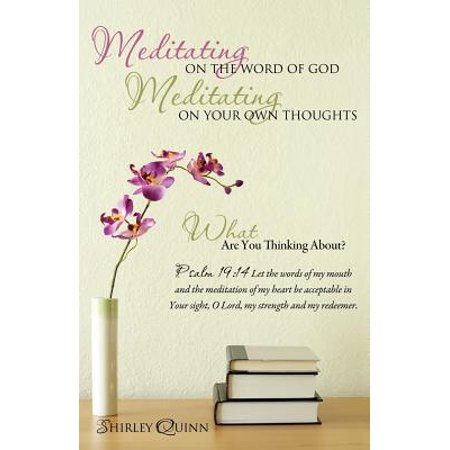 Meditating on the Word of God Meditating on Your Own (Benefits Of Meditating On The Word Of God)