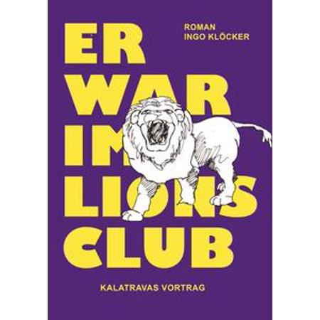 Er war im Lions Club - eBook (Medieval War Club)