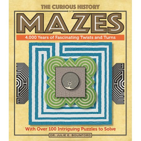 Over Twist (The Curious History of Mazes : 4,000 Years of Fascinating Twists and Turns with Over 100 Intriguing Puzzles to Solve )