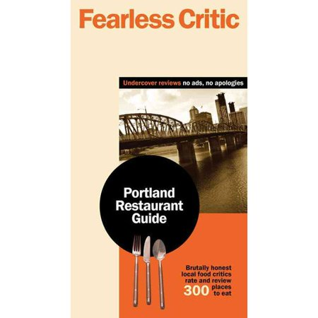 Fearless Critic Portland Restaurant Guide