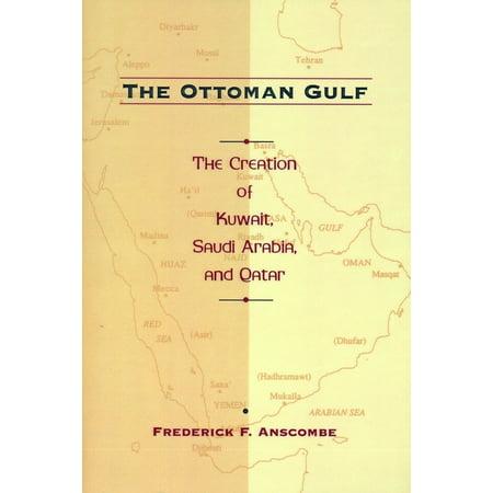 The Ottoman Gulf : The Creation of Kuwait, Saudi Arabia, and Qatar, 1870-1914 (Paperback)