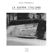 La Guerra Italiana. Nei documentari dell'Istituto LUCE 1940-1943 - eBook