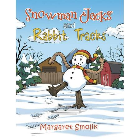 Snowman Jacks and Rabbit Tracks - eBook