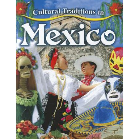 Cultural Traditions in Mexico (Mexico Traditions For Halloween)