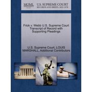 Frick V. Webb U.S. Supreme Court Transcript of Record with Supporting Pleadings