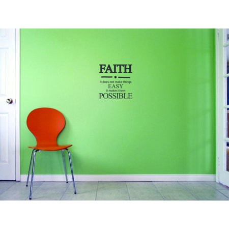 Custom Decals Faith It Does Not Make Things Easy It Makes Them Possible. Wall Art Size: 10 X 20 Inches Color: Black